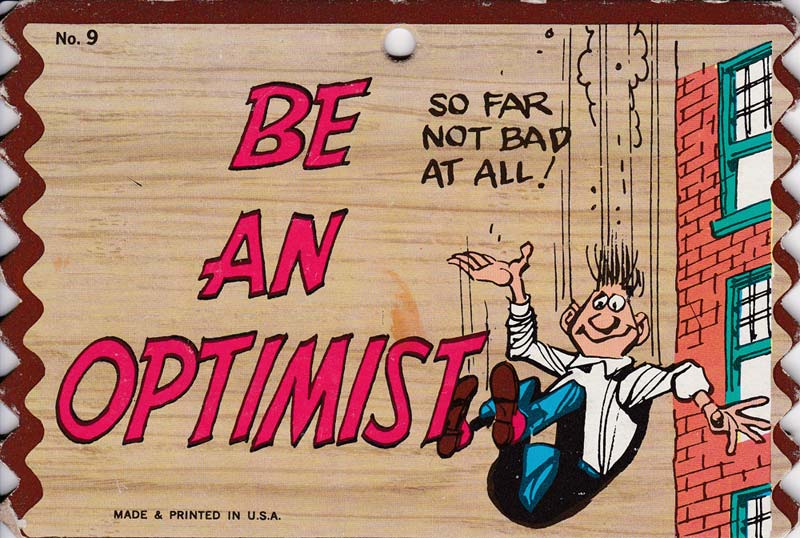 Vintage 'be  an optimist'  cartoon  of man  falling